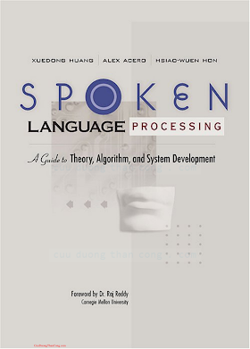 0130226165 {43FBA6C7} Spoken Language Processing_ A Guide to Theory, Algorithm, and System Development [Huang, Acero _ Hon 2001-05-05].pdf