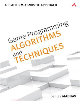 0321940156 {25050DC1} Game Programming Algorithms and Techniques_ A Platform-Agnostic Approach [Madhav 2013-12-29].pdf