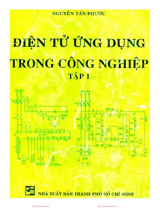Điện Tử Ứng Dụng Trong Công Nghiệp Tập 1 - Nguyễn Tấn Phước, 100 Trang.pdf
