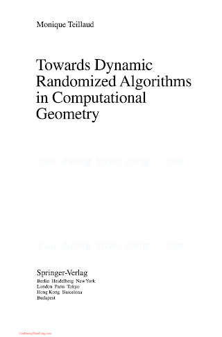 3540575030, 0387575030 {CA595845} LNCS 758_ Towards Dynamic Randomized Algorithms in Computational Geometry [Teillaud 1993-12-07].pdf