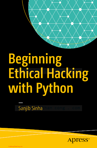 Sanjib Sinha (auth.)-Beginning Ethical Hacking with Python-Apress (2017).pdf
