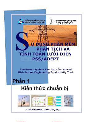Sử Dụng Phần Mềm Phân Tích Và Tính Toán Lưới Điện - Pgs. Ts. Nguyễn Hữu Phúc, 450 Trang.pdf