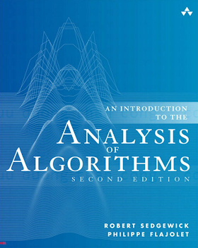 032190575X {6E5ECD9D} An Introduction to the Analysis of Algorithms (2nd ed.) [Sedgewick _ Flajolet 2013-01-28].pdf
