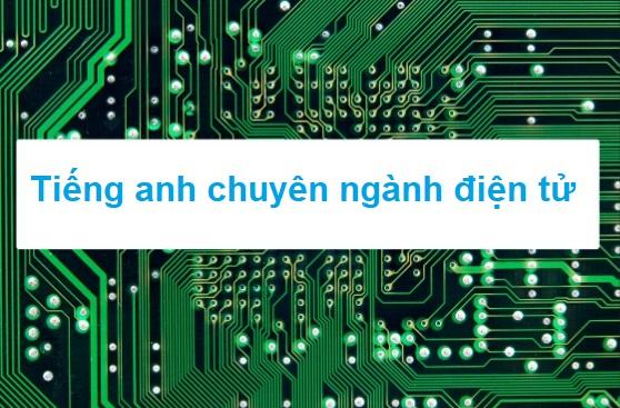Tiếng anh chuyên ngành điện tử