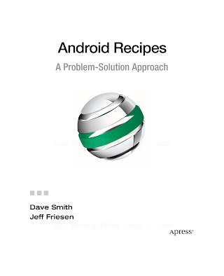 143023413X {F8ED8AE2} Android Recipes_ A Problem-Solution Approach [Smith _ Friesen 2011-05-01].pdf