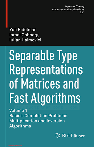 3034806051 {51C43948} Separable Type Representations of Matrices and Fast Algorithms (vol. 1_ ...) [Eidelman, Gohberg _ Haimovici 2013-10-22].pdf