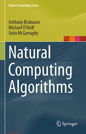 3662436302 {452E87FE} Natural Computing Algorithms [Brabazon, O_Neill _ McGarraghy 2015-11-14].pdf