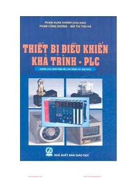 Thiết Bị Điều Khiển Khả Trình PLC - Phạm Xuân Khánh & Phạm Công Dương, 161 Trang.pdf