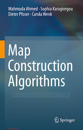 3319251643 {534F4705} Map Construction Algorithms [Ahmed, Karagiorgou, Pfoser _ Wenk 2016-01-18].pdf