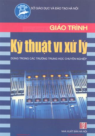 THCN.Giáo Trình Kỹ Thuật Vi Xử Lý - Ks.Chu Khắc Huy, 231 Trang.pdf