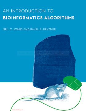 0262101068 {42073305} An Introduction to Bioinformatics Algorithms [Jones _ Pevzner 2004-08-06].pdf