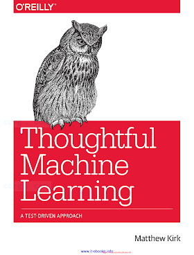 Thoughtful Machine Learning_ A Test-Driven Approach [Kirk 2014-10-12].pdf