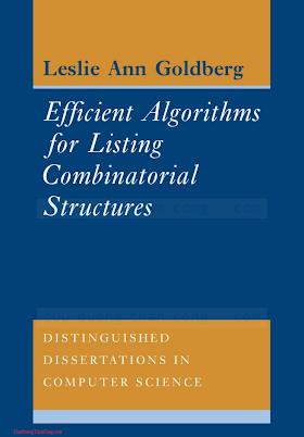 0521450217, 0521117887 {7372177A} Efficient Algorithms for Listing Combinatorial Structures [Goldberg 1993-06-25].pdf
