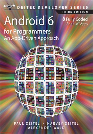 0134289366 {E03A3E24} Android 6 for Programmers_ An App-Driven Approach (3rd ed.) [Deitel, Deitel _ Wald 2015-12-14].pdf