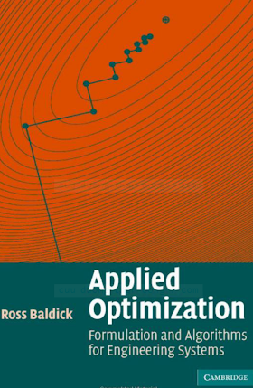 0521855640 {9FAEC97B} Applied Optimization_ Formulation and Algorithms for Engineering Systems [Baldick 2006-05-22].pdf