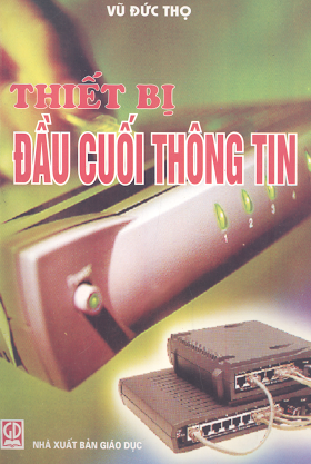 Thiết Bị Đầu Cuối Thông Tin (NXB Giáo Dục 2003) - Vũ Đức Thọ, 148 Trang.pdf