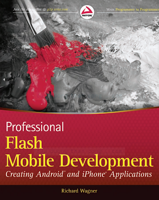 0470620072 {64DEE5C2} Professional Flash Mobile Development_ Creating Android and iPhone Applications [Wagner 2011-01-25].pdf