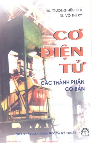 Cơ Điện Tử, Các Thành Phần Cơ Bản - Ts.Trương Hữu Chí, 165 Trang.pdf