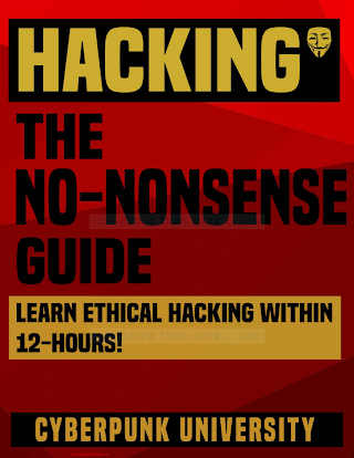 HACKING - THE NO-NONSENSE GUIDE - Learn Ethical Hacking Within 12 Hours!.pdf