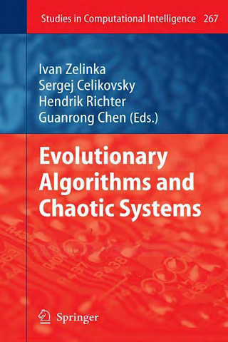 3642107060, 3642262554 {CC4FE048} Evolutionary Algorithms and Chaotic Systems [Zelinka, Celikovsky, Richter _ Chen 2010-02-23].pdf