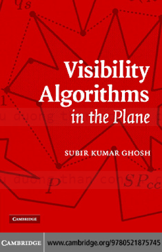 0521875749 {17E4C304} Visibility Algorithms in the Plane [Ghosh 2007-04-09].pdf
