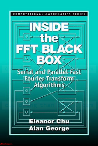 0849302706 {8FAC70DC} Inside the FFT Black Box_ Serial and Parallel Fast Fourier Transform Algorithms [Chu _ George 1999-11-11].pdf