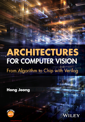 111865918X {D8330158} Architectures for Computer Vision_ From Algorithm to Chip with Verilog [Jeong 2014-10-13].pdf