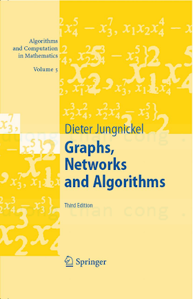 3642091865, 3540727795 {74F0CF4A} Graphs, Networks and Algorithms (3rd ed.) [Jungnickel 2010-11-30].pdf