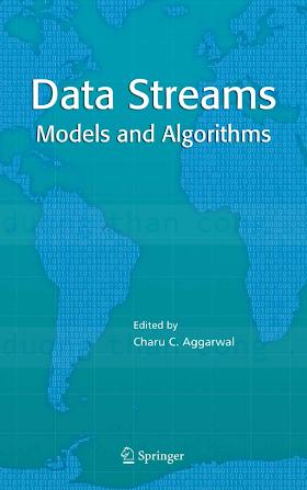 0387287590 {FC4B868D} Data Streams_ Models and Algorithms [Aggarwal 2006-11-27].pdf