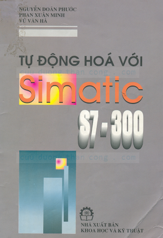 Tự Động Hóa Với Simatic S7-300 - Nguyễn Doãn Phước, 237 .pdf