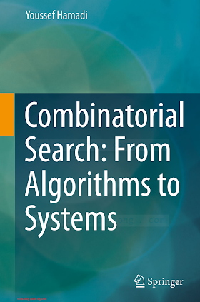 3642414818 {6296D399} Combinatorial Search_ From Algorithms to Systems [Hamadi 2013-11-12].pdf
