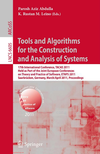 3642198341 {2F07B88F} LNCS 6605_ Tools and Algorithms for the Construction and Analysis of Systems [Abdulla _ Leino 2011-03-18].pdf