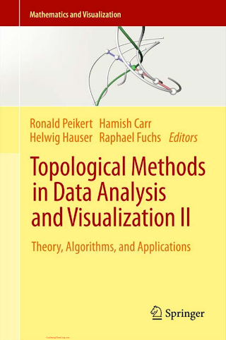 3642231748 {2A4651A7} Topological Methods in Data Analysis and Visualization II_ Theory, Algorithms, and Applications [Peikert, Carr, Hauser _ Fuchs 2012-03-11].pdf