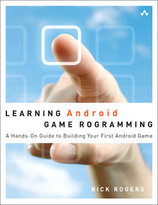 0321769627 {D891E157} Learning Android Game Programming_ A Hands-On Guide to Building Your First Android Game [Rogers 2011-12-11].pdf