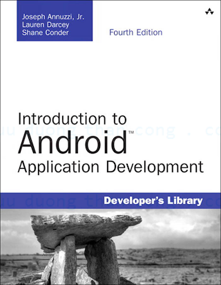 0321940261 {D476944A} Introduction to Android Application Development (4th ed.) [Annuzzi, Darcey _ Conder 2013-12-06].pdf