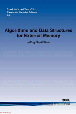 1601981066 {3FB10F99} Algorithms and Data Structures for External Memory [Vitter 2008-06-09].pdf