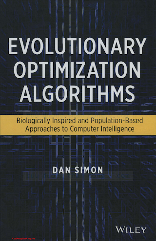 0470937416 {BE0EE1EC} Evolutionary Optimization Algorithms_ Biologically Inspired and Population-Based Approaches to Computer Intelligence [Simon 2013-04-29].pdf