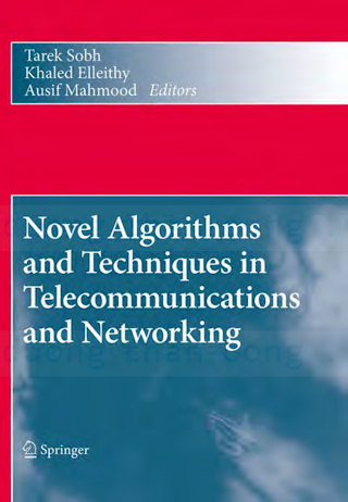 904813661X {54D7CDC6} Novel Algorithms and Techniques in Telecommunications and Networking [Sobh, Elleithy _ Mahmood 2010-08-03].pdf