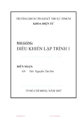 SPKT.Bài Giảng Điều Khiển Lập Trình 1 - Ths. Nguyễn Tấn Đời, 104 Trang.pdf