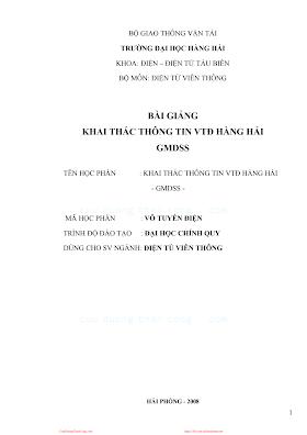 ĐHHH.Bài Giảng Khai Thác Thông Tin VTĐ Hàng Hải GMDSS - Nhiều Tác Giả, 79 Trang.pdf