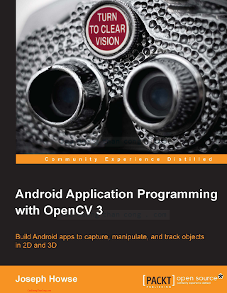 1785285386 {5F919845} Android Application Programming with OpenCV 3 [Howse 2015-07-03].pdf