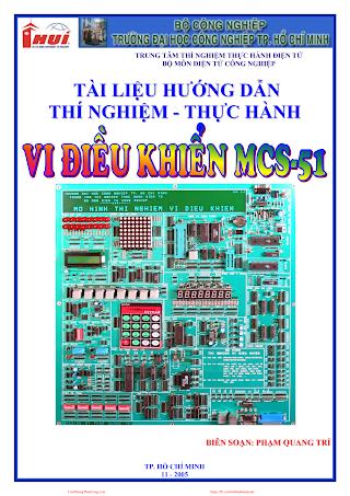 Tài Liệu Hướng Dẫn Thí Nghiệm Thực Hành Vi Điều Khiển Mcs-51 - Phạm Quang Trí.pdf