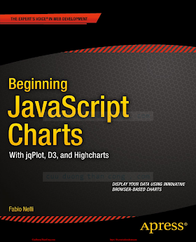 Beginning JavaScript Charts_ With jqPlot, D3, and Highcharts [Nelli 2013-12-02].pdf