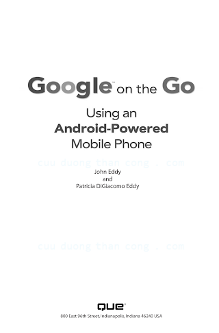 0789739534 {4F534D13} Google on the Go_ Using an Android-Powered Mobile Phone [Eddy _ Eddy 2009-02-22].pdf