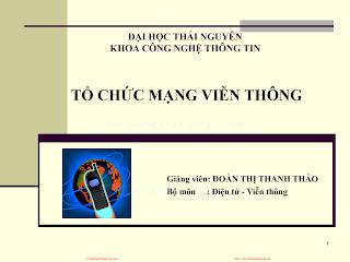 Slide.Tổ Chức Mạng Viễn Thông 2013 - Đoàn Thị Thanh Thảo, 148 Trang.pdf