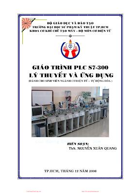 SPKT.Giáo Trình PLC S7-300 Lý Thuyết Và Ứng Dụng - Ts. Nguyễn Xuân Quang, 84 Trang.pdf
