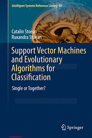 3319069403 {AA65FA5B} Support Vector Machines and Evolutionary Algorithms for Classification_ Single or Together_ [Stoean _ Stoean 2014-05-16].pdf
