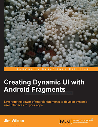 1783283092 {100DFD8B} Creating Dynamic UI with Android Fragments [Wilson 2013-09-25].pdf