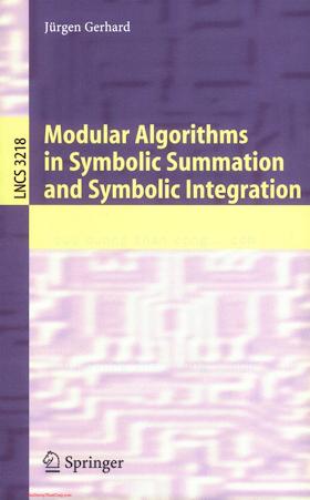3540240616 {E7B205F8} Modular Algorithms in Symbolic Summation and Symbolic Integration [Gerhard 2005-01-12].pdf