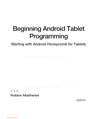 143023783X {1831A533} Beginning Android Tablet Programming_ Starting with Android Honeycomb for Tablets [Matthews 2011-11-01].pdf